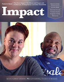 Cover of Impact: Feature Issue on the Direct Support Workforce and People with Intellectual, Developmental, and Other Disabilities