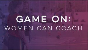 Lavendar background with text Game On: Women can Coach in white overlayed